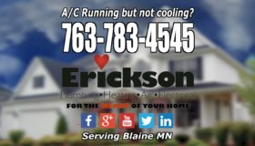 A/C Running but not cooling Blaine MN Erickson Cooling Heating & Plumbing